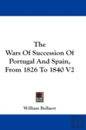 The Wars Of Succession Of Portugal And S