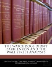 The Watchdogs Didn'T Bark: Enron And The Wall Street Analysts