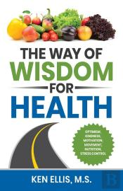 The Way Of Wisdom For Health