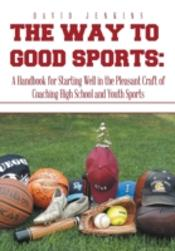 The Way To Good Sports: A Handbook For S