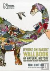 The What On Earth? Wallbook Of Natural History Mini Edition