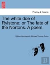 The White Doe Of Rylstone; Or The Fate O