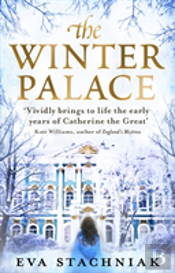 The Winter Palace (A Novel Of The Young Catherine The Great)