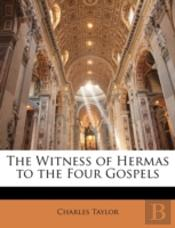 The Witness Of Hermas To The Four Gospel