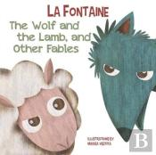 The Wolf And The Lamb, And Other Fables