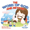 Bertrand.pt - The Word Of God And Beyond - Bible Study For Kids - Children'S Christian Books