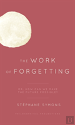 Bertrand.pt - The Work Of Forgetting
