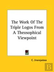The Work Of The Triple Logos From A Theosophical Viewpoint