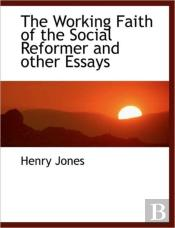 The Working Faith Of The Social Reformer