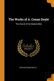 The Works Of A. Conan Doyle