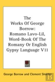 The Works Of George Borrow: Romano Lavo-
