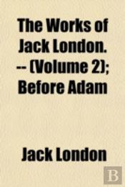 The Works Of Jack London. -- (Volume 2);
