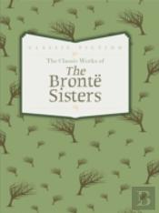 The Works Of The Bronte Sisters