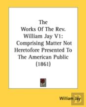 The Works Of The Rev. William Jay V1: Co