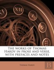 The Works Of Thomas Hardy In Prose And V