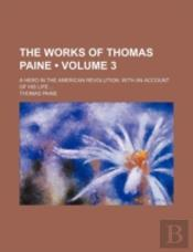 The Works Of Thomas Paine (V. 3)