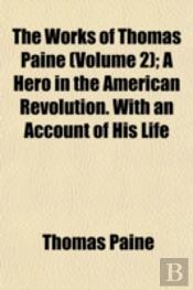 The Works Of Thomas Paine (Volume 2); A