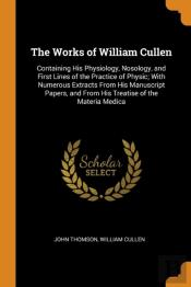 The Works Of William Cullen