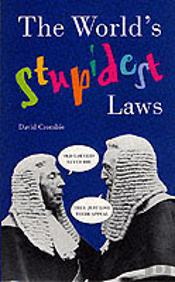The World'S Stupidest Laws