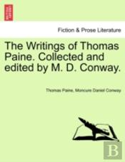 The Writings Of Thomas Paine. Collected