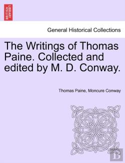 Bertrand.pt - The Writings Of Thomas Paine. Collected
