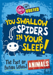 The You Swallow Spiders In Your Sleep!