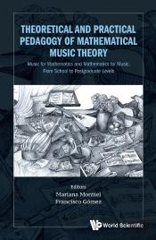 Theoretical And Practical Pedagogy Of Mathematical Music Theory