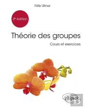 Theorie Des Groupes - 2e Edition