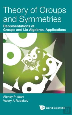 Bertrand.pt - Theory Of Groups And Symmetries: Representations Of Groups And Lie Algebras, Applications