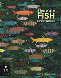 There Are Fish Everywhere