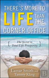 There'S More To Life Than The Corner Office