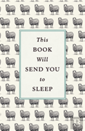 This Book Will Send You To Sleep