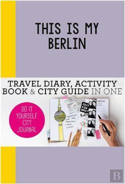 Bertrand.pt - This Is My Berlin: Do It Yourself City Journal /Anglais