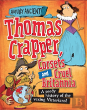 Thomas Crapper, Corsets And Cruel Britannia