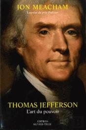 Thomas Jefferson ; L'Art Du Pouvoir