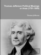 Thomas Jefferson Political Musings Or An