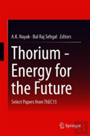 Thorium - Energy For The Future