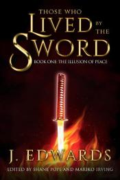 Those Who Live By The Sword: Book One