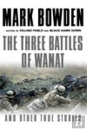 Three Battles Of Wanat And Other Stories