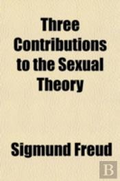Three Contributions To The Sexual Theory