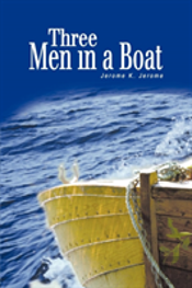 Three Men In A Boat: (To Say Nothing Of