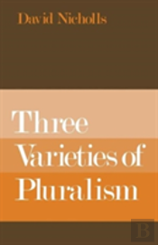 Three Varieties Of Pluralism