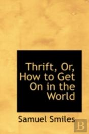 Thrift, Or, How To Get On In The World