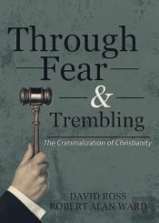 Through Fear & Trembling: The Criminalization Of Christianity