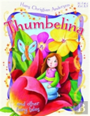 Thumbelina & Other Fairy Tales