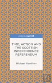 Time, Action And The Scottish Independence Referendum