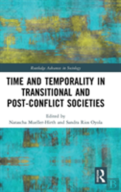Bertrand.pt - Time And Temporality In The Study Of Transitional And Post-Conflict Societies