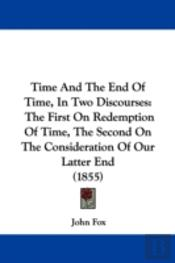 Time And The End Of Time, In Two Discour