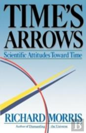 Time'S Arrows:  Scientific Attitudes Tow