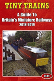 Tiny Trains - A Guide To Britain'S Miniature Railways 2018-2019